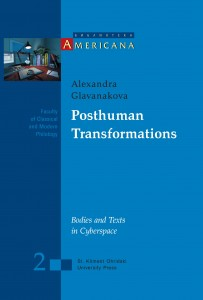 Alexandra Glavanakova. Posthuman Transformations: Bodies and Texts in Cyberspace. Sofia: Sofia University Press. 2014. ISBN 978-954-07-3869-7.