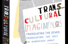 Alexandra Glavanakova. Transcultural Imaginings. Translating the Other, Translating the Self in Narratives about Migration and Terrorism.